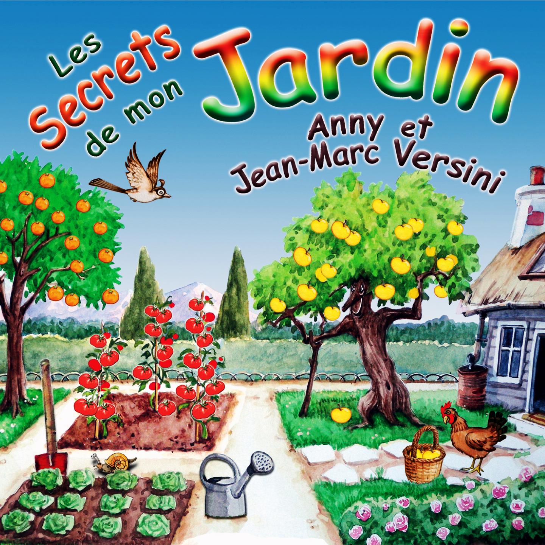 les secrets de mon jardin cd a et j m versini marmottes productions anny et jean marc. Black Bedroom Furniture Sets. Home Design Ideas