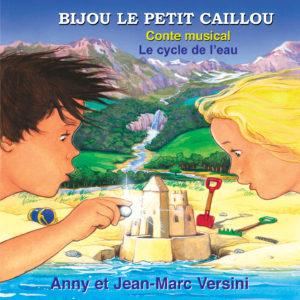 Bijou le petit caillou - Conte musical - Le cycle de l'eau (Téléchargeable) - A et J-M Versini