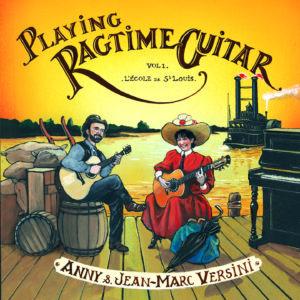 Playing Ragtime Guitar - Vol. 1 L'école de Saint-Louis (Téléchargeable) - A et J-M Versini