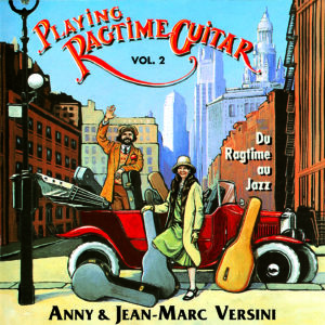 Playing Ragtime Guitar - Vol. 2 Du Ragtime au Jazz (Téléchargeable) - A et J-M Versini