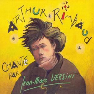 Arthur Rimbaud chanté (Téléchargeable) - Jean-Marc Versini