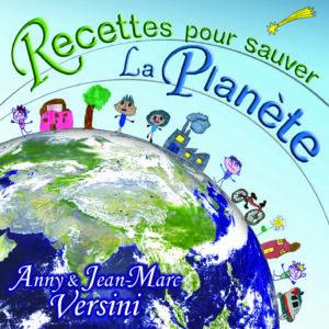 Recettes pour sauver La Planète (Téléchargeable) - A et J-M Versini